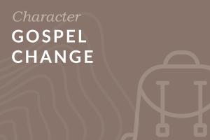 Gospel Change (Foundation-level)