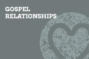 Gospel Relationships